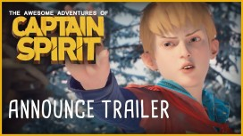 The Awesome Adventures of Captain Spirit. Трейлер с E3 2018