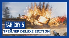 Far Cry 5. Трейлер Deluxe Edition