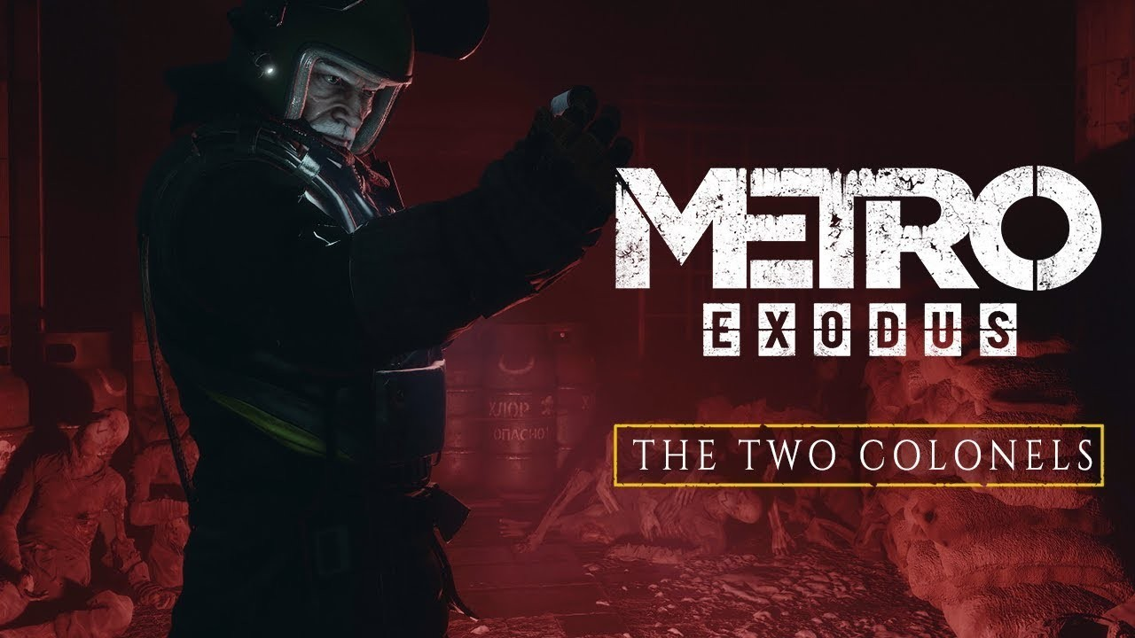 Metro Exodus. Трейлер дополнения The Two Colonels с gamescom 2019