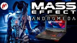 Запись стрима Mass Effect: Andromeda. Играем на Acer Predator 17