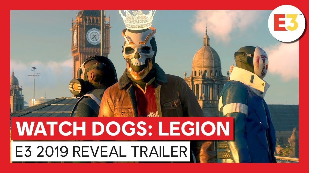 Watch Dogs Legion. Трейлер с E3 2019