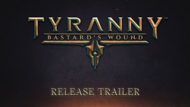 Tyranny. Трейлер Bastard's Wound