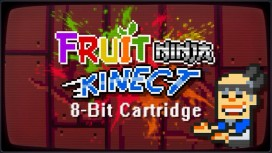 Fruit Ninja Kinect - 8-Bit Cartridge Trailer