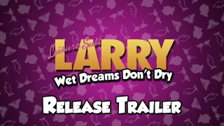 Leisure Suit Larry: Wet Dreams Don't Dry. Trailer